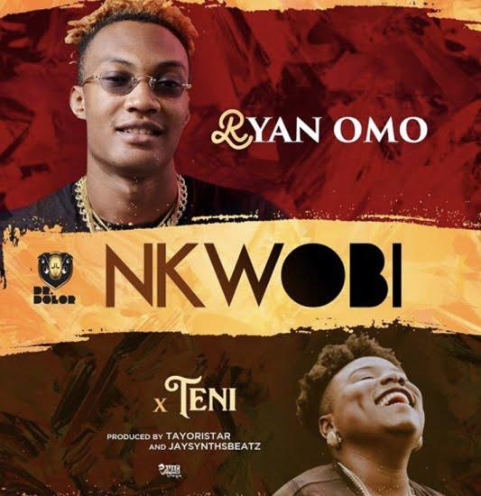 Afro Pop: Ryan feat Teni - Nkwobi (Download)
