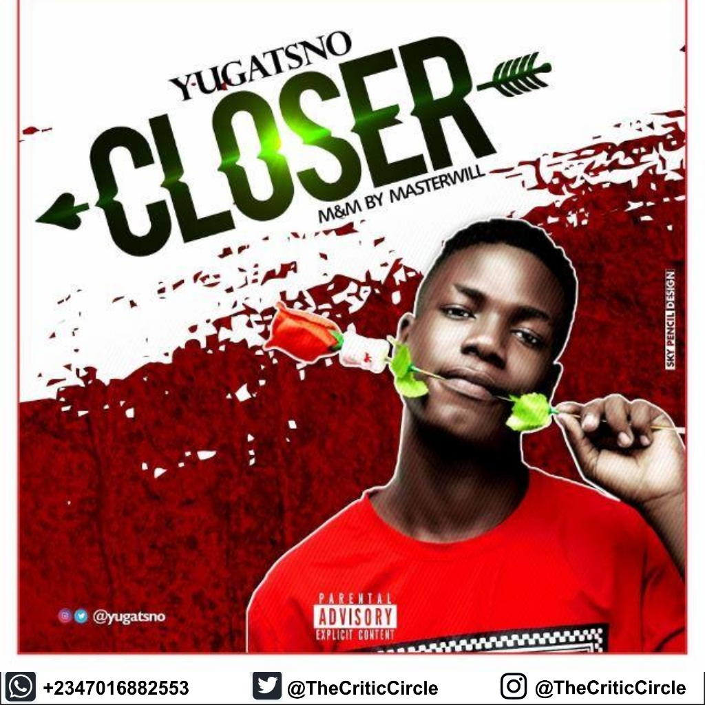 New Music: Yugatsno - Closer (Download Mp3)