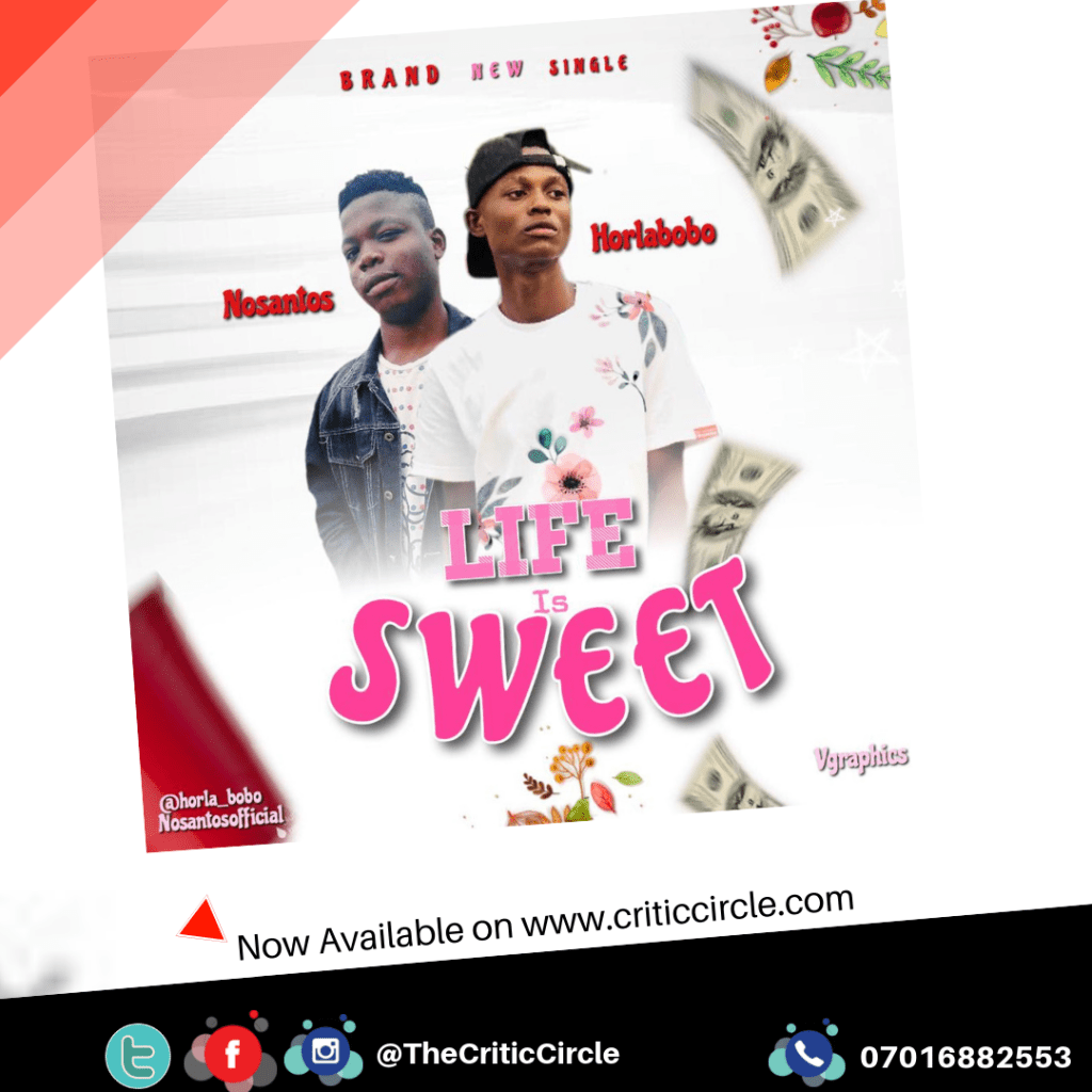 Horlabobo feat NoSantos - Life is Sweet (Download Mp3) - The Critic Circle