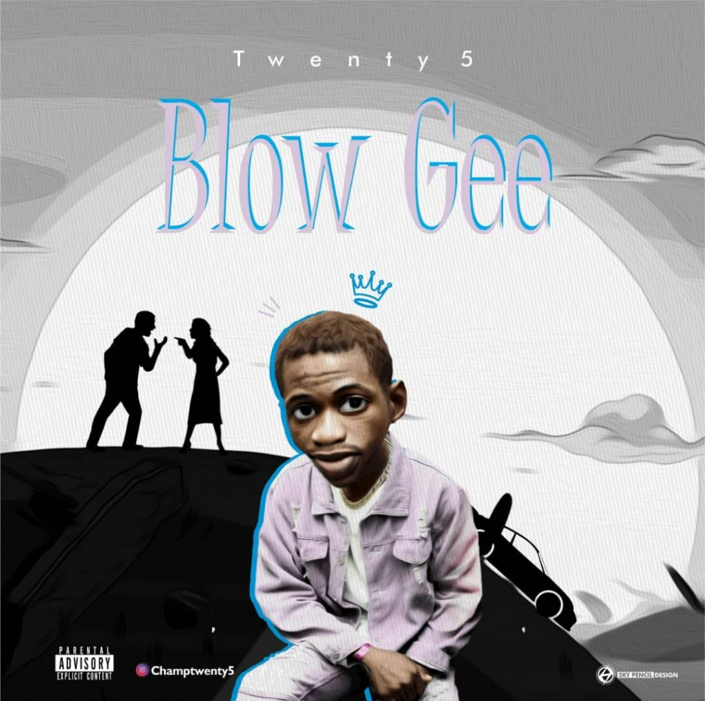 Twenty5 - Blow Gee (Download Mp3)