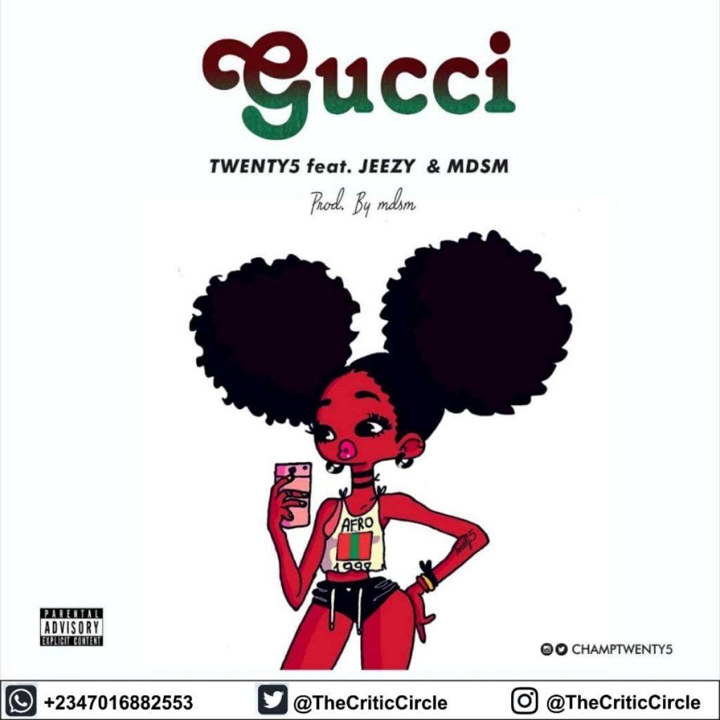 Twenty5 x Jeezy x Mdsm - Gucci ( Download