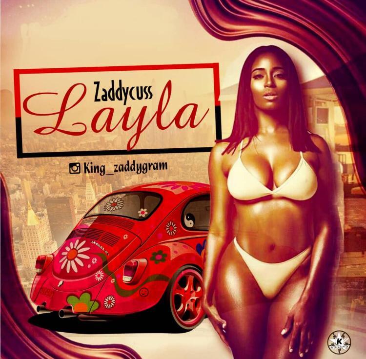 Afro Pop: Zaddycuss - Layla (Download Mp3)