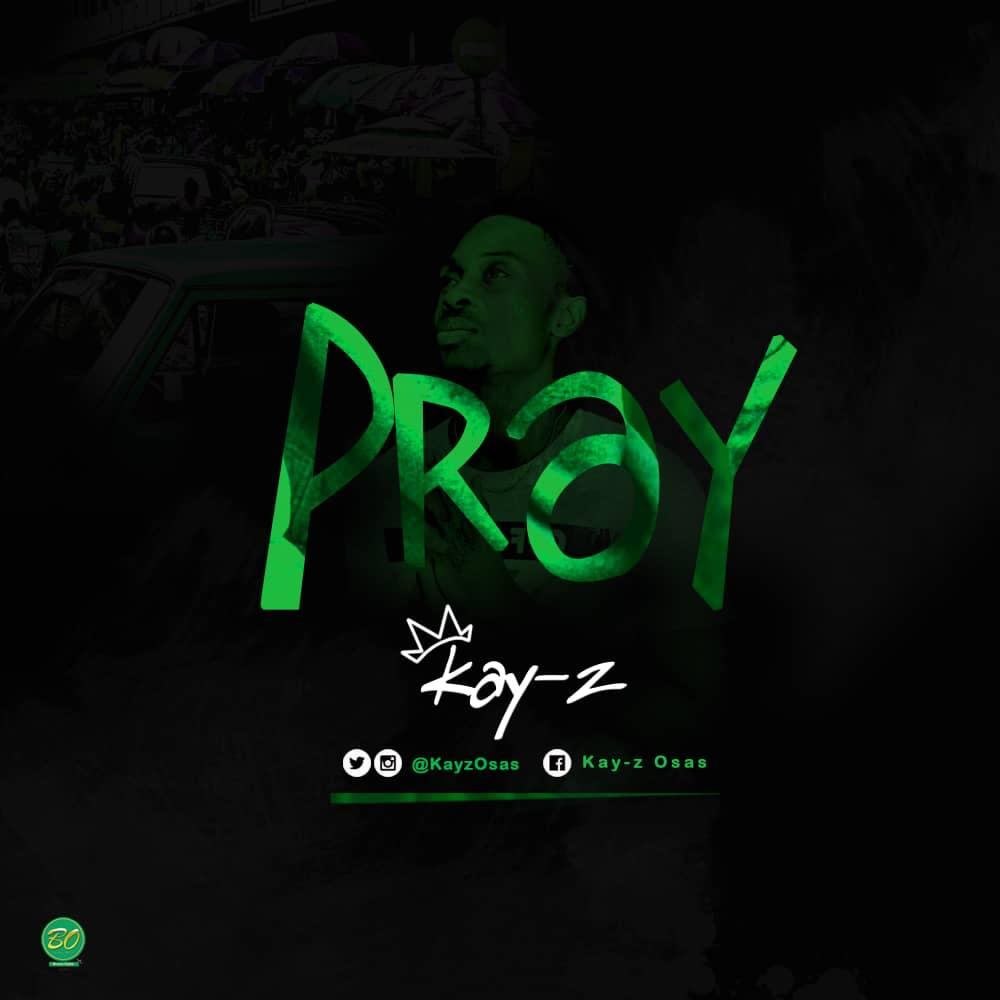 Afro: Kay Z - Pray (Download Mp3)