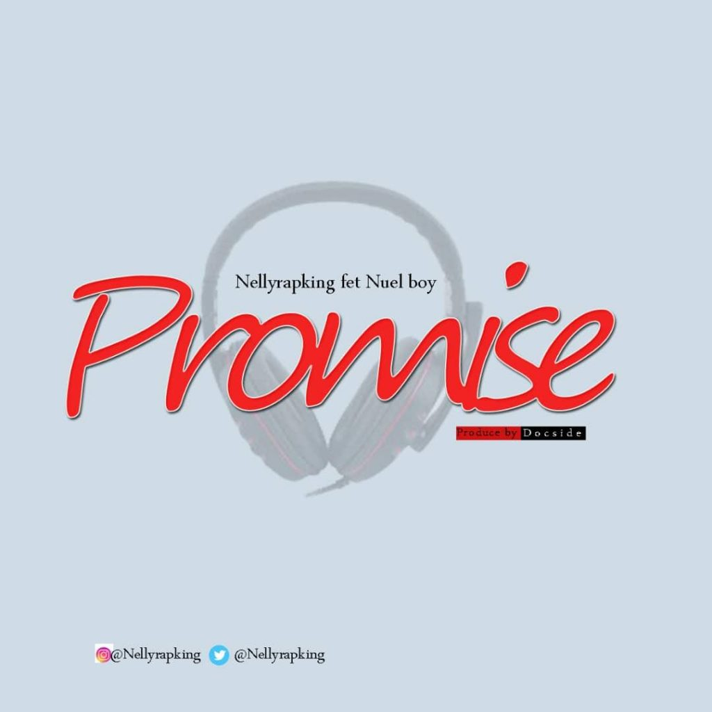 Pop: NellyRapKing feat Nuel Boy - Promise (Download Mp3)