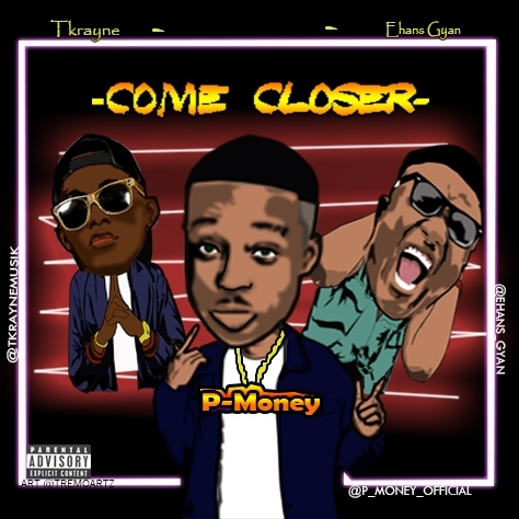 Afro Hip Hop: P Money feat Ehans Gyan & Tkrayne [Download Mp3]