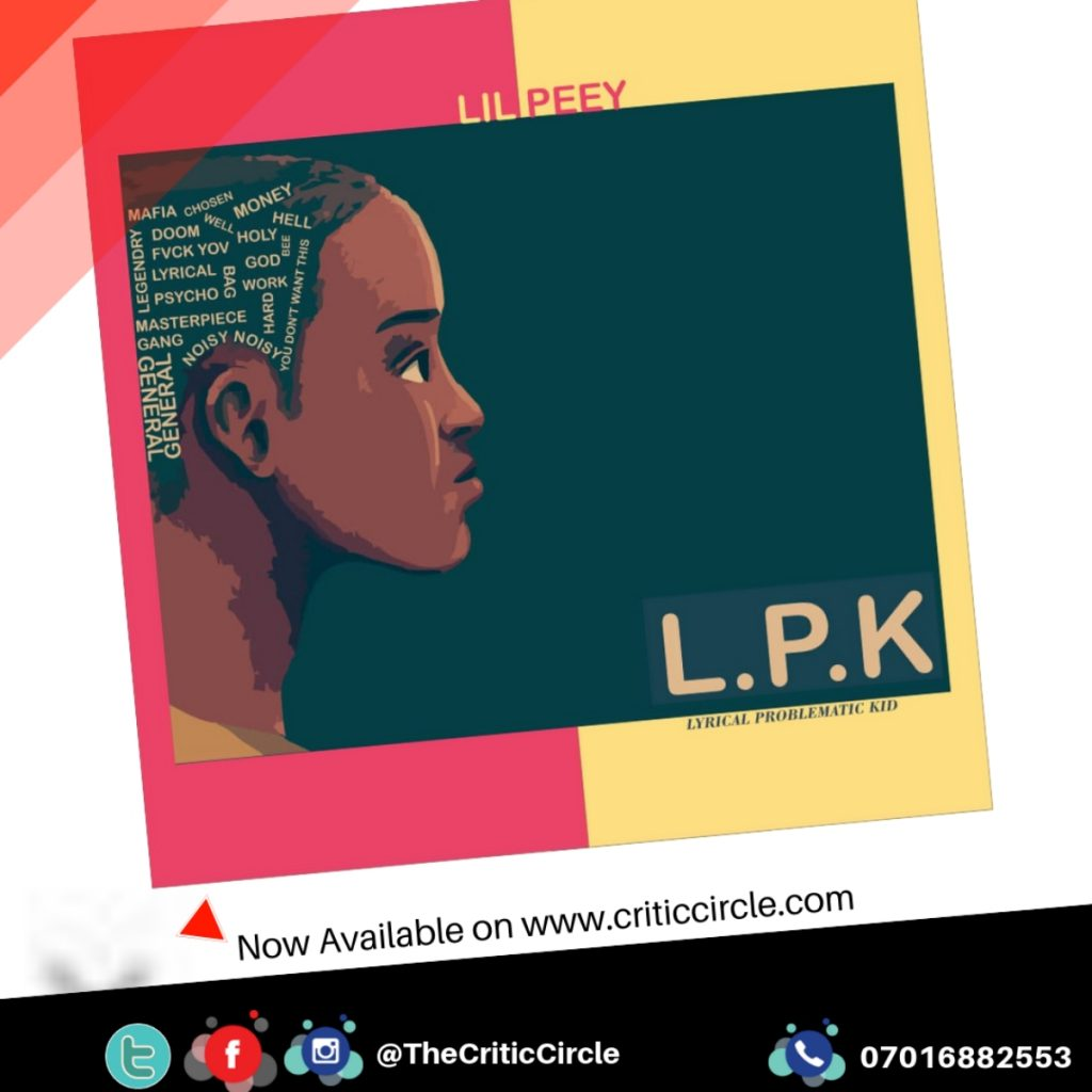 "Hip Hop: Lilpeey - LPK ""Lyrical Problematic Kid"" [Download Mp3]"
