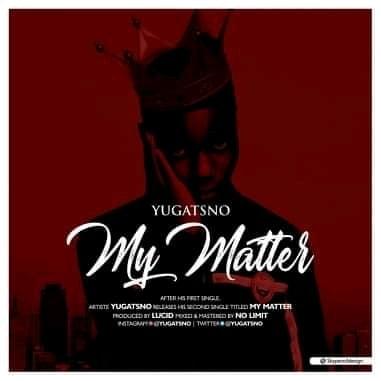 Afro Pop: Yugatsno - My Matter [Download Mp3]
