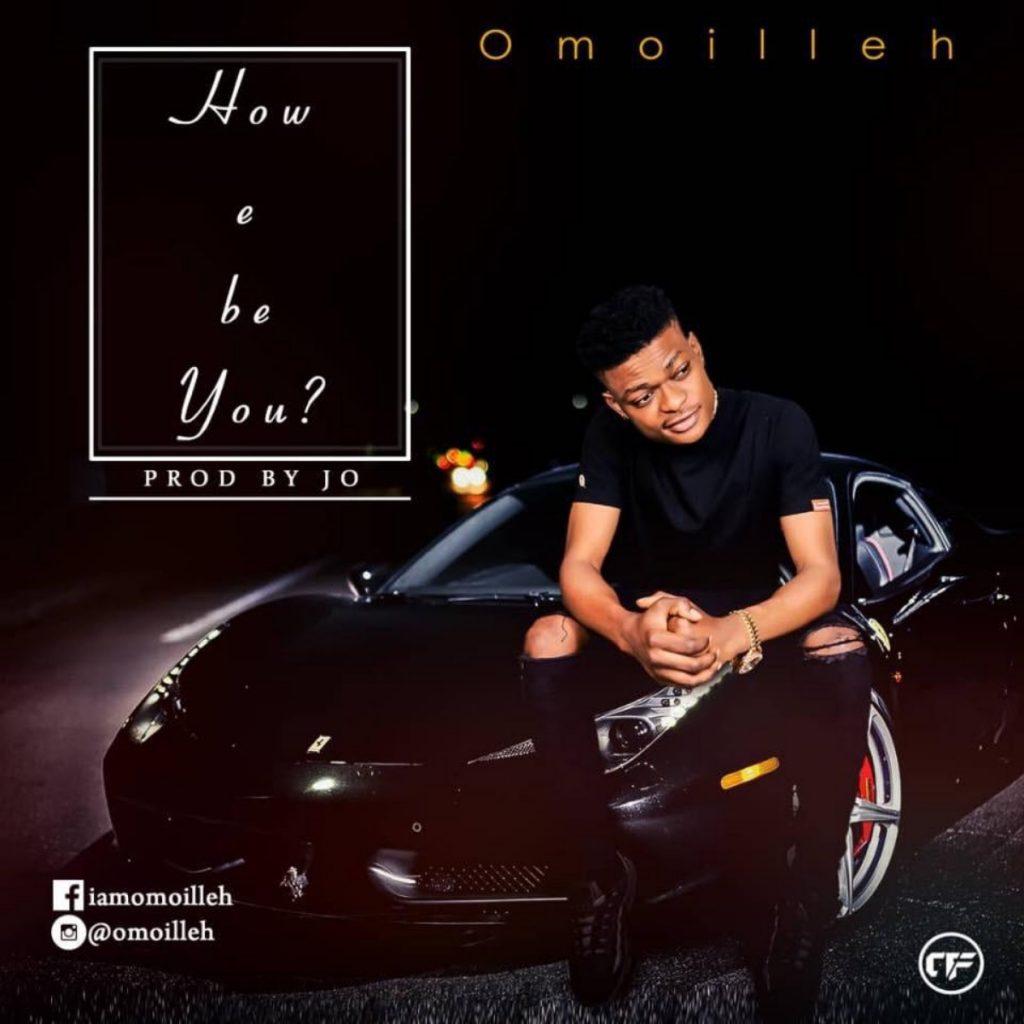Afro Pop: Omoileh - How E Be You