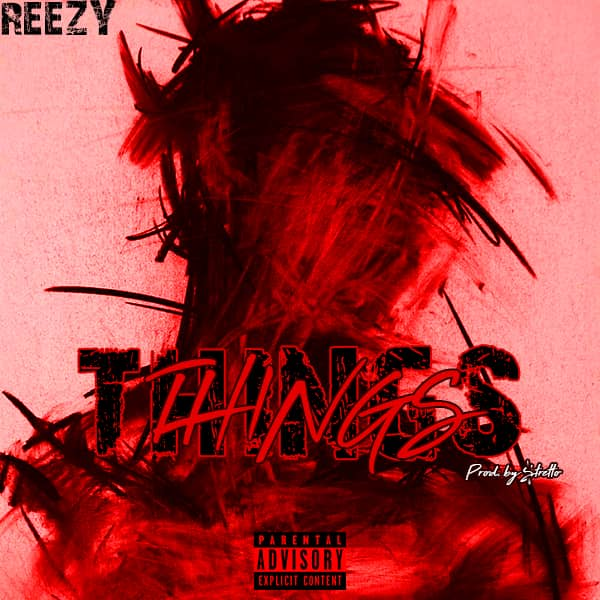 Hip Hop: Reezy - Things [Download Mp3]