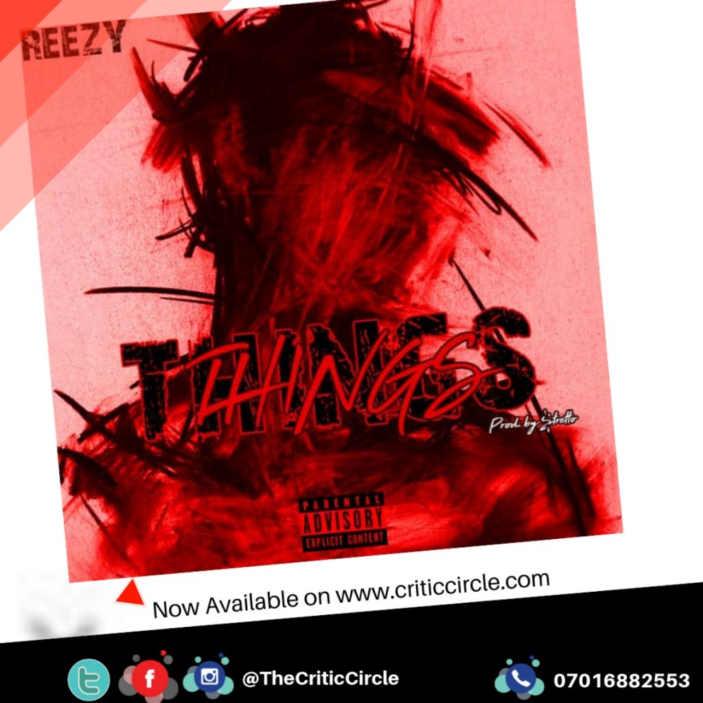 The Critic Circle   Hip Hop: Reezy - Things [Download Mp3]