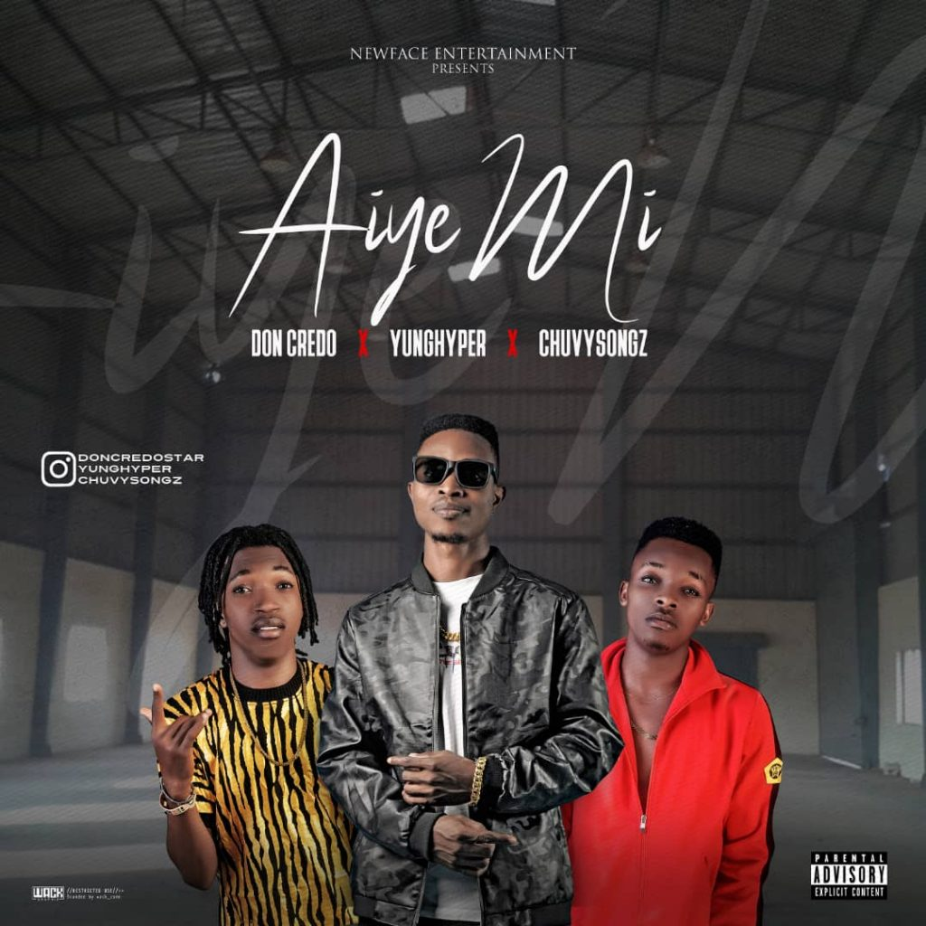 Afro Pop: Don Credo Feat Yung Hyper x Chuvysongz - Aiyè Mi [Download Mp3]