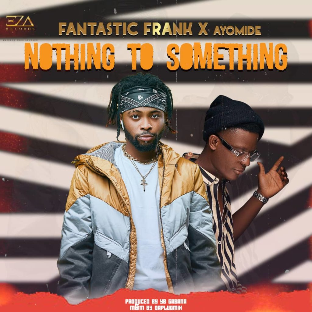 Street Pop: Fantastic Frank    Ayomide -    Nothing To Something    [Download Mp3]  Critic Circle