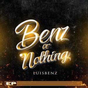 LUISBENZ - BENZ OR NOTHING