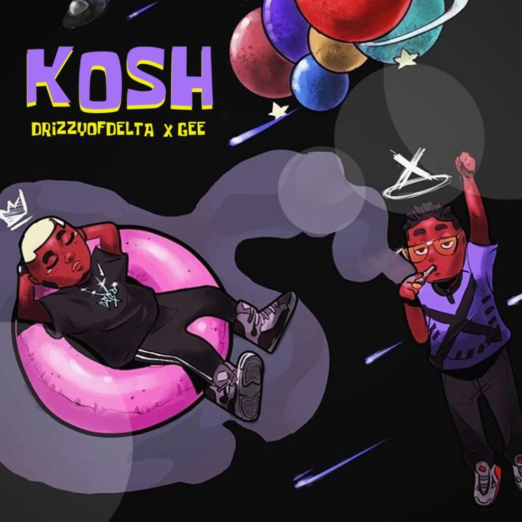 Drizzyofdelta X Gee Unveils The KOSH EP [Download Mp3]