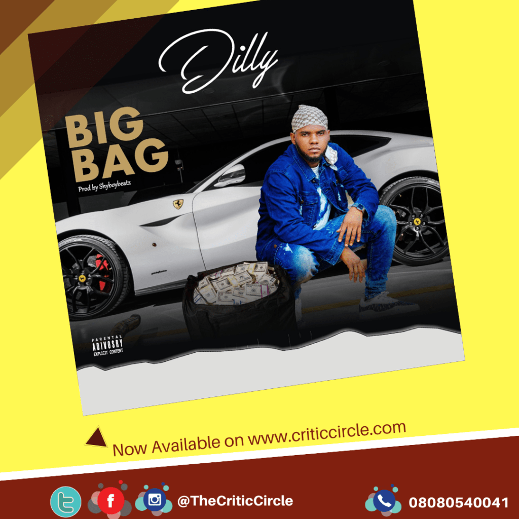 New Music: Dilly - Big Bag [Download Mp3]
