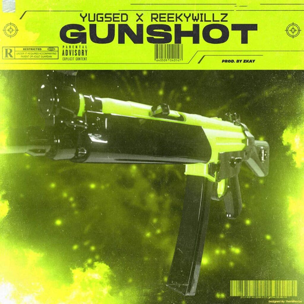Yugsed X Reekywillz - Gunshot [Download Mp3]