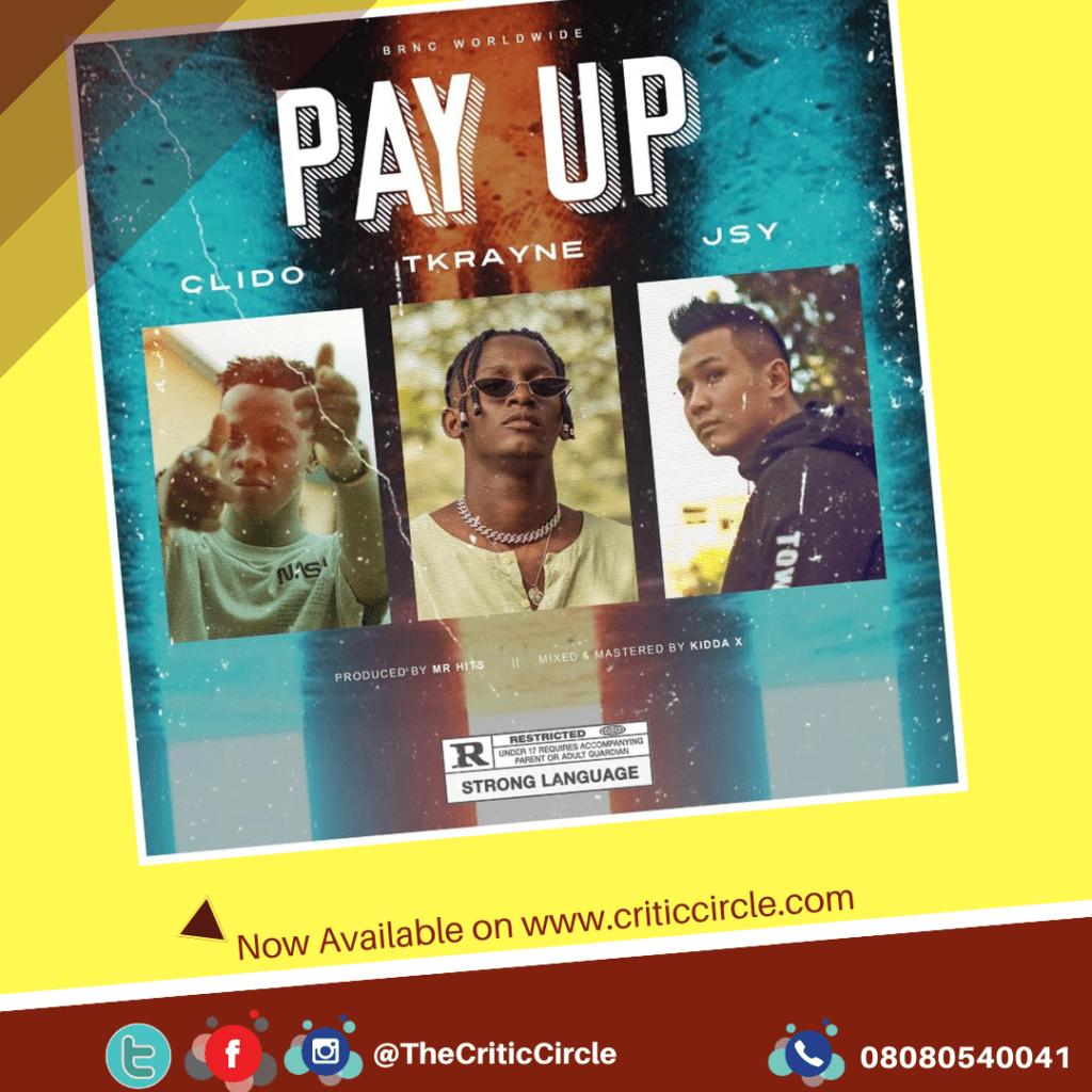 Clido - Pay Up feat Tkrayne & Jsy