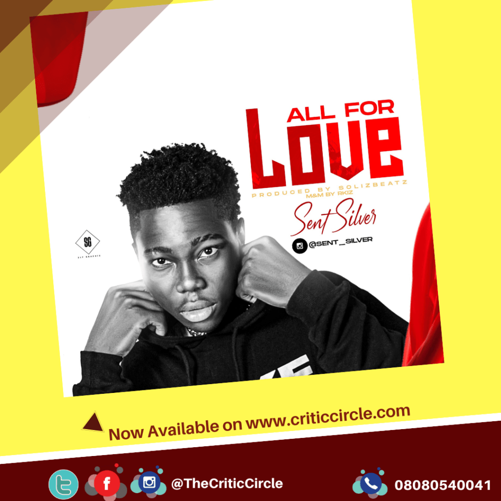 Sent Silver serves out new single 'All For Love' [Download Mp3]