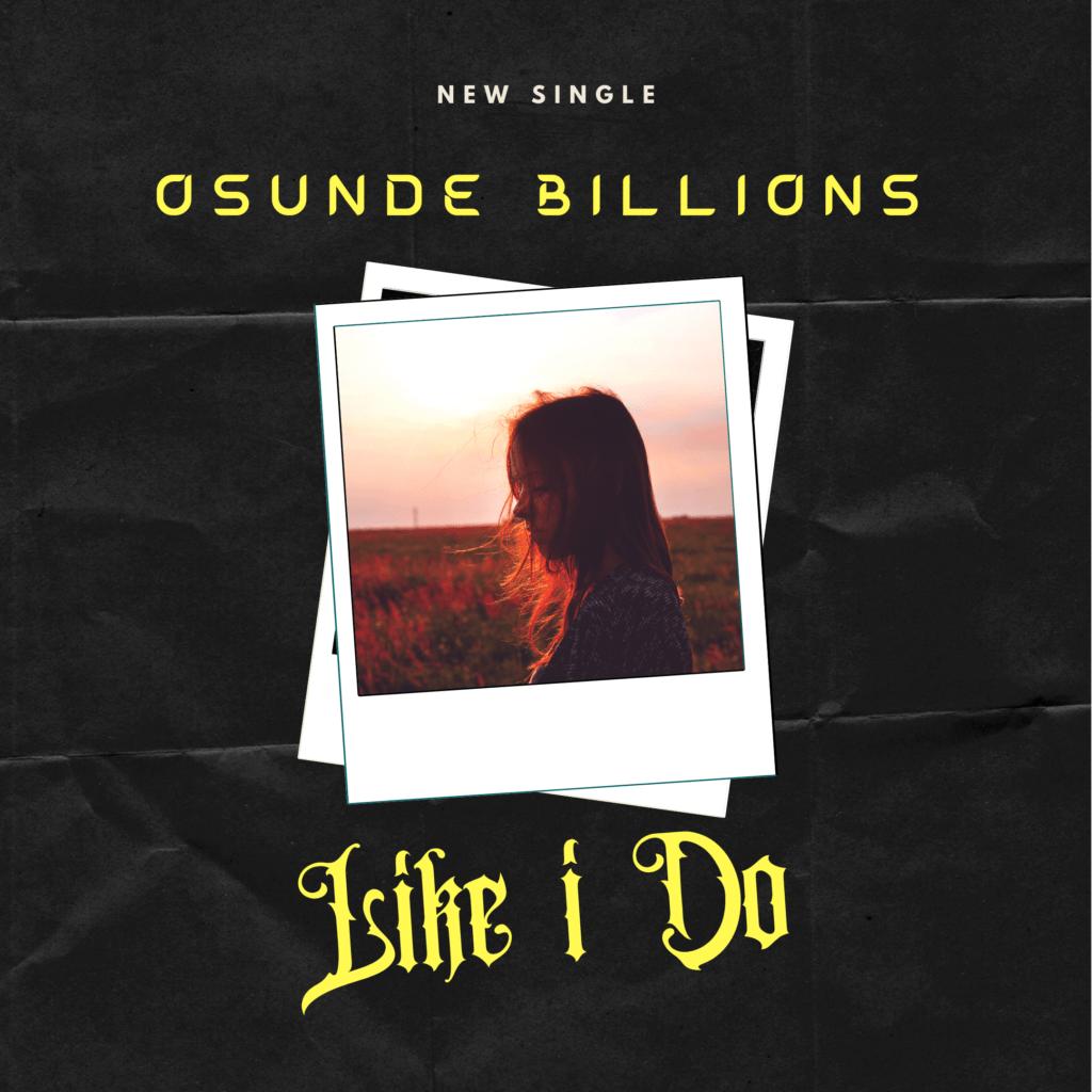 Osunde Billions - Like I do