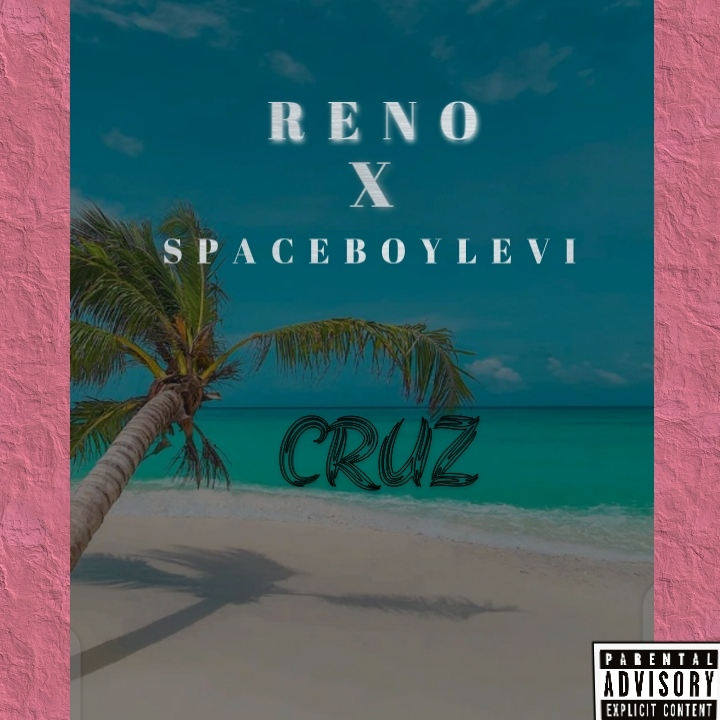 Reno feat Spaceboylevi - Cruz