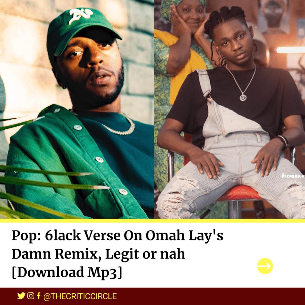Pop: 6lack Verse On Omah Lay's Damn Remix, Legit or nah [Download Mp3]