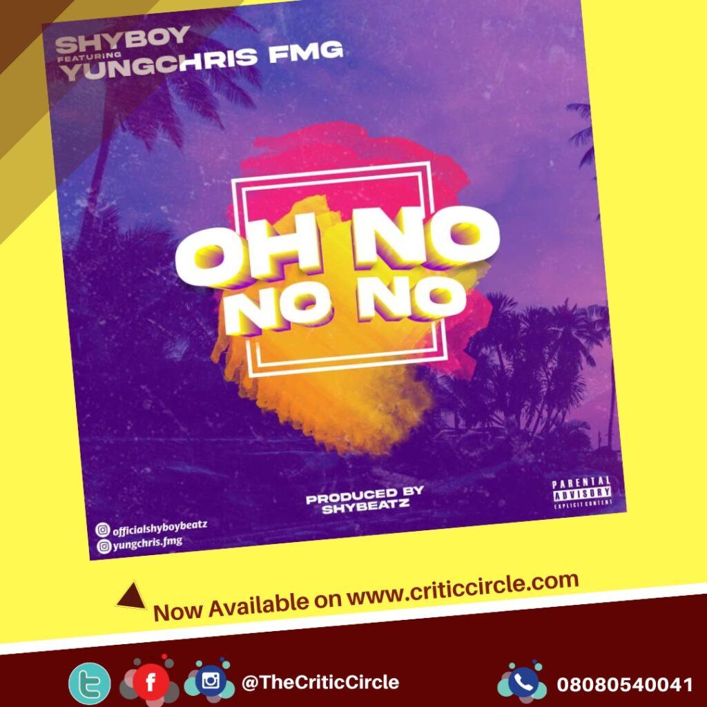 Pop: Shyboy feat YungChris FMG - Oh No No No Remix [Download Mp3]