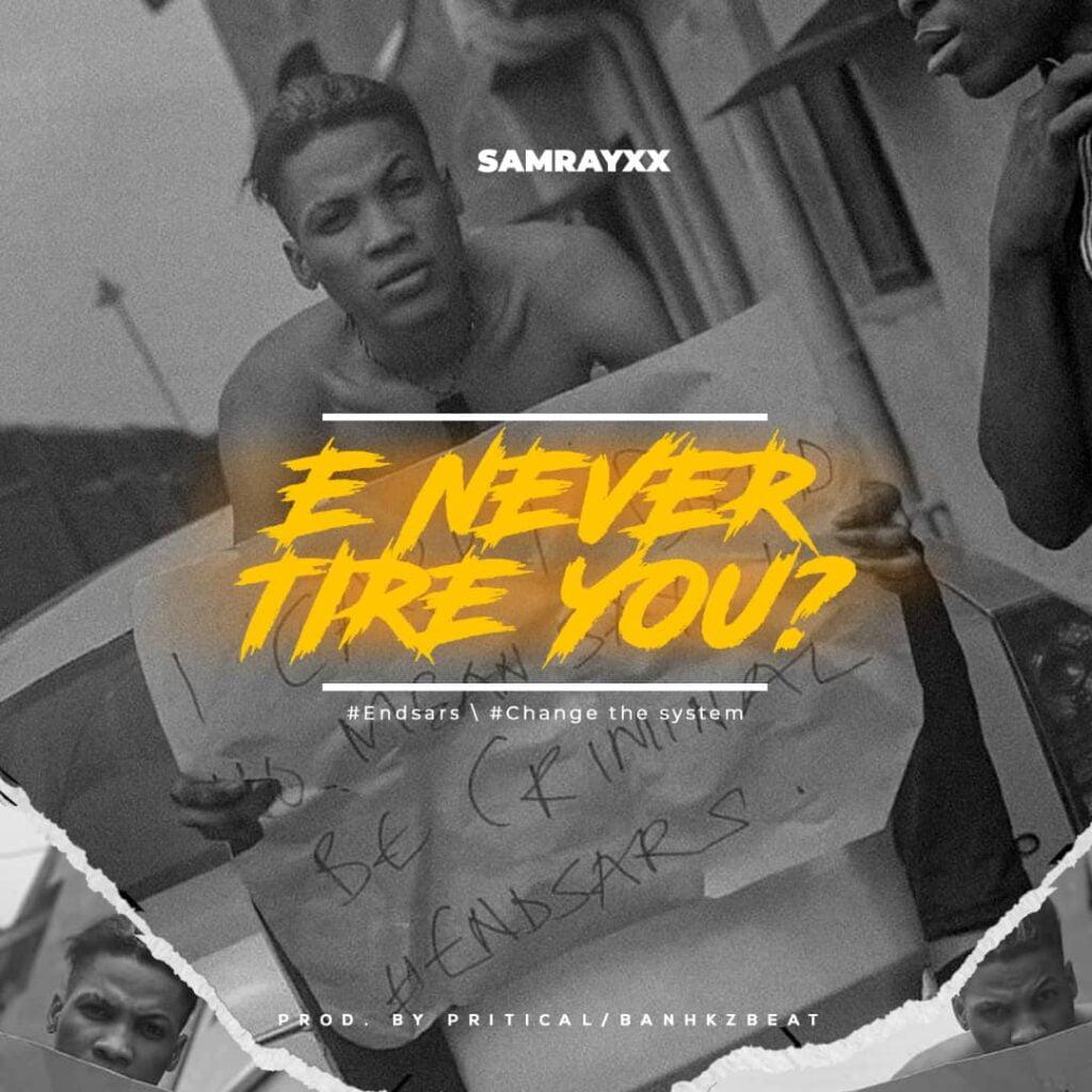 Afrofusion: Samrayxx - SARS (E Never Tire You?) [Download Mp3]