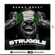 Kenny Brezy - Struggle (END BAD GOVERNMENT)