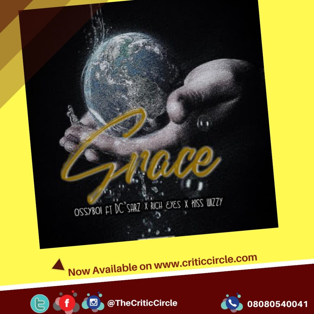 Street Pop: Ossyboi feat DC Sarz, Rich Eyes, Kiss Wizzy - Grace [Download Mp3]