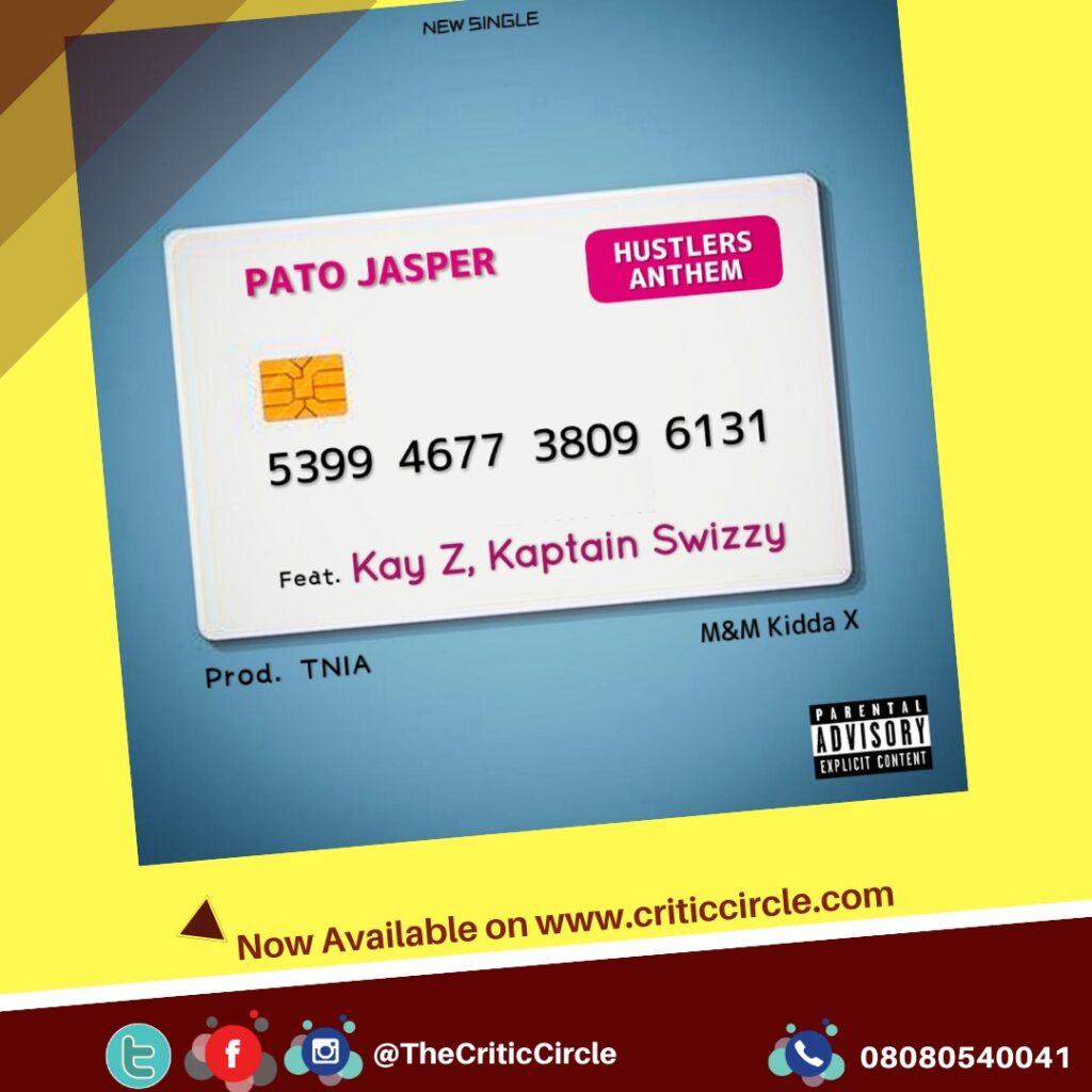 Street Pop: Pato Jasper feat Kay Z x Kaptain Swizzy - Hustlers Anthem [Download Mp3]
