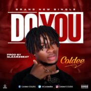 Pop: Coldee Drops Brand New Single Titled, Do You [Download Mp3]