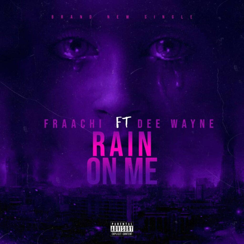 Pop: Fraachi feat Dee Wayne - Rain On Me [Download Mp3