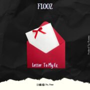 Flooz - Letter To My Ex