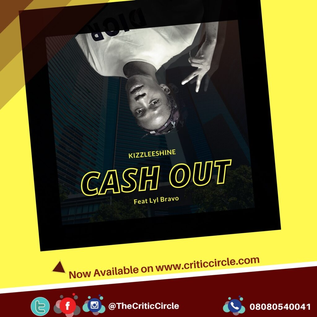 Street Pop: Kizzleeshine feat Lyi Bravo - Cash Out [Download Mp3]