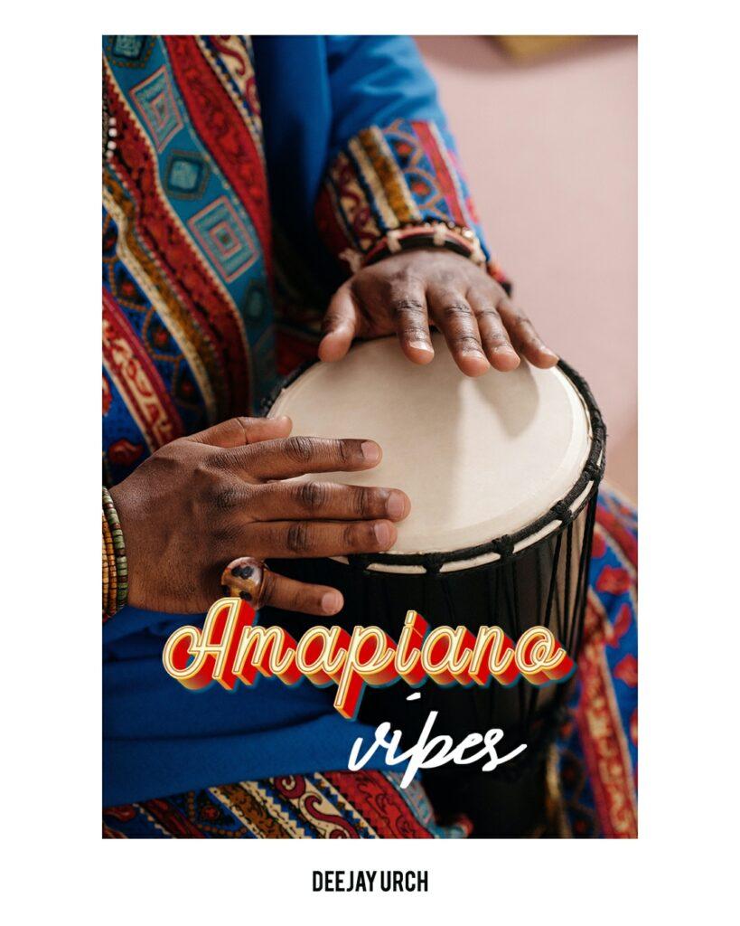 DeeJay Urch Rolls Out 'AMAPIANO MIXTAPE [Listen Now]