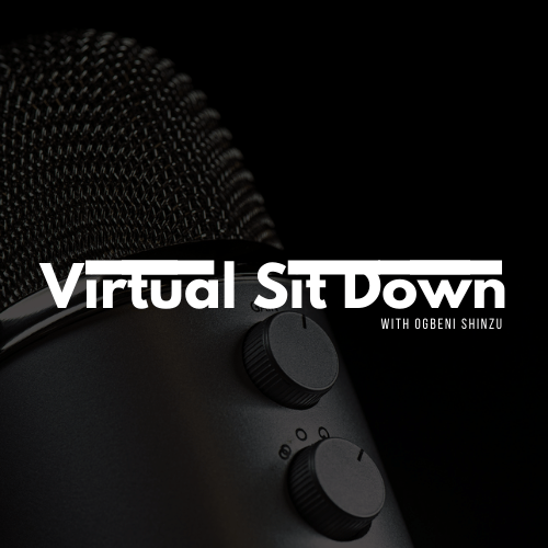 Virtual sit-down 2021: Episode 1 feat Eliot Oshiolehme Tenebe (An in Demand A&R, PR) [See Details]